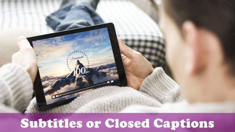 Which One Should You Use Subtitles or Closed Captions