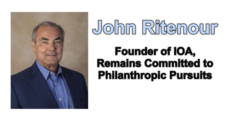 John Ritenour, Founder of IOA, Remains Committed to Philanthropic Pursuits